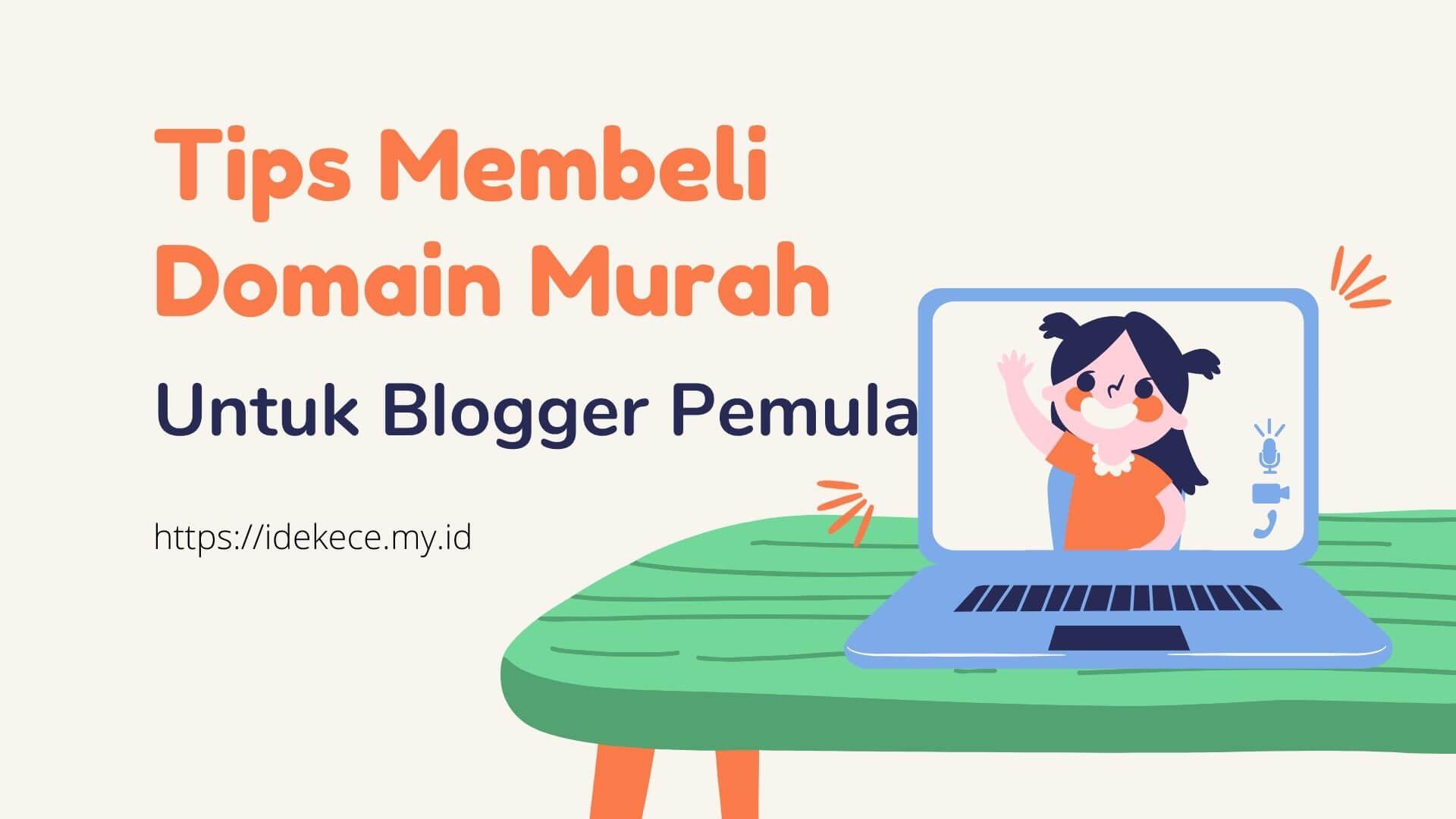Tips Membeli Domain Murah untuk Blogger Pemula