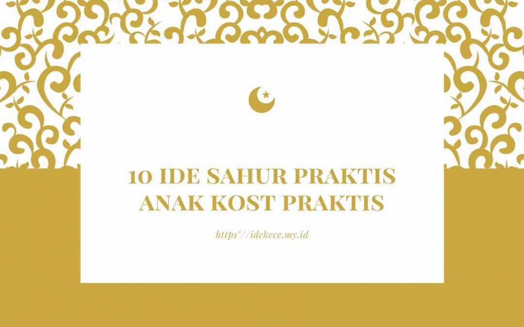 10 Ide Sahur Praktis Anak Kos, Hemat dan Lezat