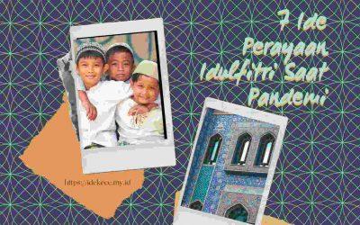 7 Ide Perayaan Idulfitri Saat Pandemi Agar Tetap Berkesan