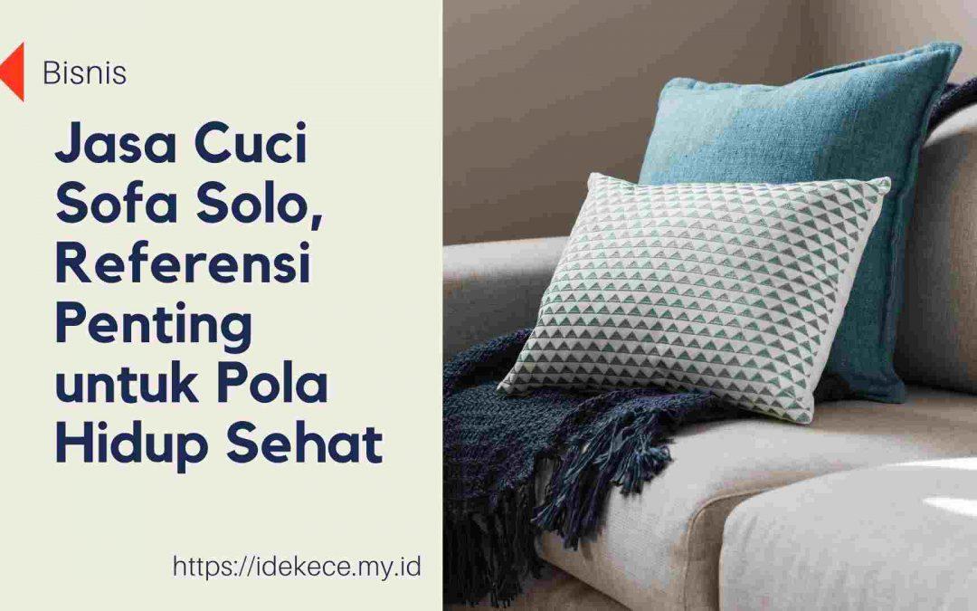 Jasa Cuci Sofa Solo, Referensi Penting untuk Pola Hidup Sehat