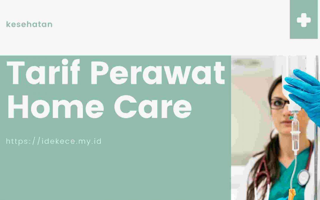 Tarif Perawat Home Care