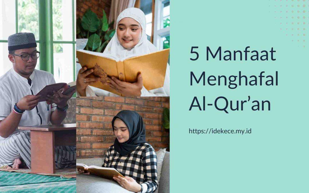 5 Manfaat Menghafal Al-Qur'an