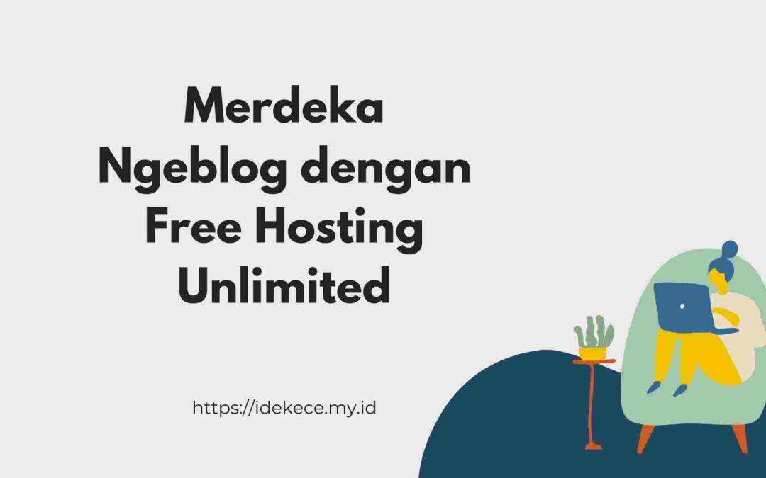 Merdeka Ngeblog dengan Free Hosting Unlimited