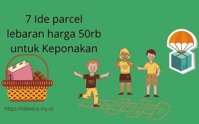 7 Ide parcel lebaran harga 50rb untuk Keponakan