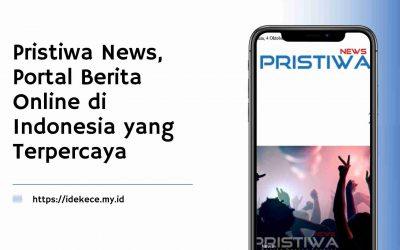 Pristiwa, Portal Berita Online di Indonesia yang Terpercaya